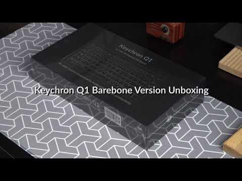 Keychron Q1 Barebone Version Unboxing