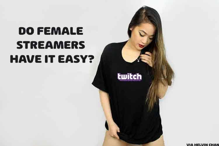 female streamers have it easy - cover