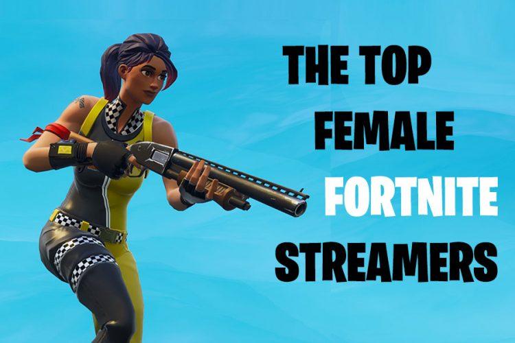 Female Fortnite Streamers