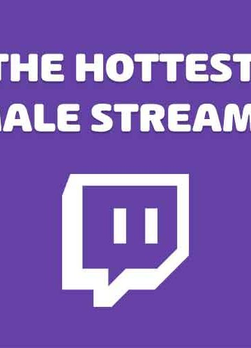 hottest streamers