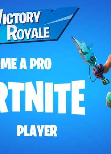 how to become a pro fortnite player