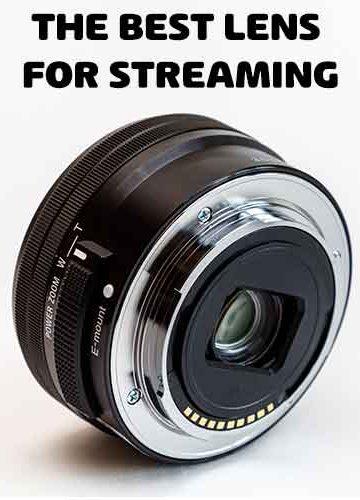 lens for streaming